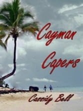 Cayman Capers ebook by Cassidy Bell