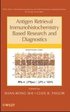 Antigen Retrieval Immunohistochemistry Based Research and Diagnostics ebook by Shan-Rong Shi,Clive R. Taylor