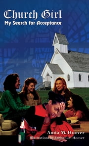 Church Girl - My Search for Acceptance ebook by Anita M. Hoover, Emmanuel Hoover