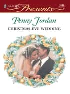 Christmas Eve Wedding ebook by Penny Jordan