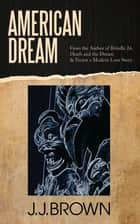 American Dream ebook by JJ Brown