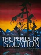 The Perils of Isolation - A Trilogy ebook by Blair Wylie