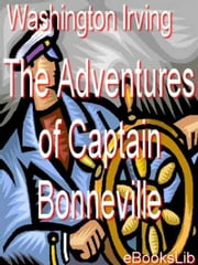 Adventures of Captain Bonneville ebook by Washington Irving
