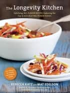 The Longevity Kitchen ebook by Rebecca Katz,Mat Edelson,Andrew Weil, M.D.