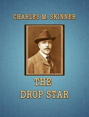 The Drop Star ebook by Charles M. Skinner
