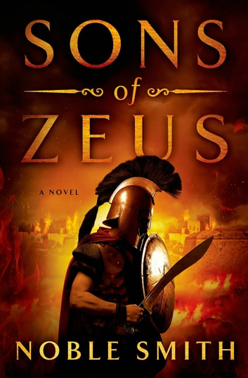 Sons of Zeus - A Novel ebook by Noble Smith