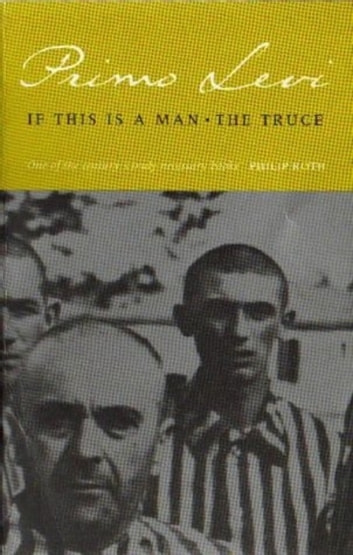 If This Is A Man/The Truce ebook by Primo Levi