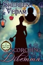 A Scorching Dilemma ebook by Shereen Vedam