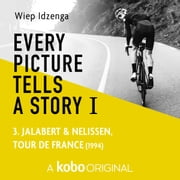 Every picture tells a story I - 3. Jalabert & Nelissen, Tour de France (1994) luisterboek by Wiep Idzenga