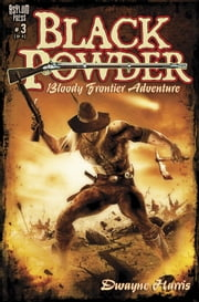 BLACK POWDER #3 (OF 6) ebook by Dwayne Harris