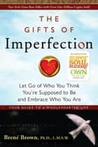 The Gifts of Imperfection ebook by Brene Brown, Ph.D.