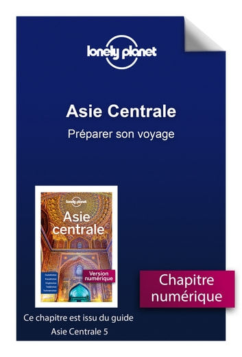 Asie centrale - Préparer son voyage ebook by LONELY PLANET FR