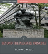 Beyond the Pleasure Principle (Illustrated Edition) ebook by Sigmund Freud