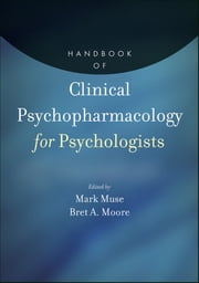Handbook of Clinical Psychopharmacology for Psychologists ebook by Mark Muse,Bret A. Moore