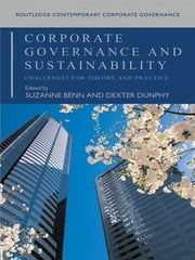 Corporate Governance and Sustainability - Challenges for Theory and Practice ebook by Suzanne Benn,Dexter Dunphy