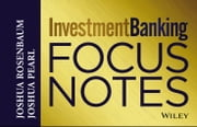 Investment Banking Focus Notes ebook by Joshua Rosenbaum,Joshua Pearl
