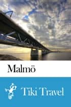 Malmö (Sweden) Travel Guide - Tiki Travel ebook by Tiki Travel