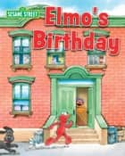 Elmo's Birthday ebook by Susan Hood, Joe Ewers