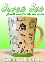 Green Tea ebook by Sheila Horgan