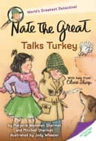 Nate the Great Talks Turkey ebook by Marjorie Weinman Sharmat, Mitchell Sharmat, Jody Wheeler