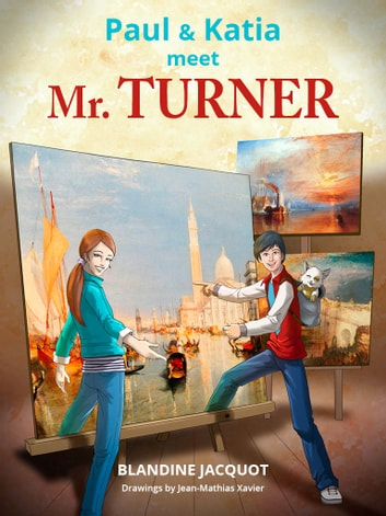 Paul and Katia meet Mr. Turner ebook by Blandine Jacquot