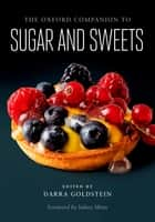 The Oxford Companion to Sugar and Sweets ebook by Darra Goldstein, Sidney Mintz