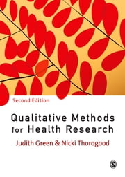 Qualitative Methods for Health Research ebook by Dr Judith Green,Dr Nicki Thorogood