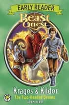 Beast Quest Early Reader: Kragos & Kildor the Two-headed Demon ebook by Adam Blade