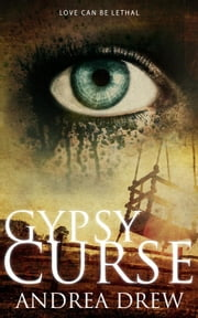 Gypsy Curse - The Gypsy Medium Series, #4 ebook by Andrea Drew