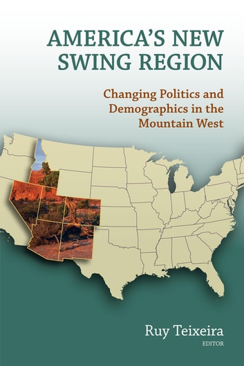 America's New Swing Region - Changing Politics and Demographics in the Mountain West ebook by