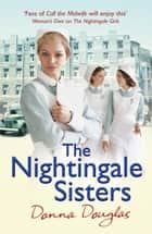 The Nightingale Sisters - (Nightingales 2) ebook by Donna Douglas