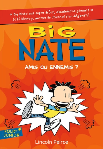 Big Nate (Tome 8) - Amis ou ennemis ? ebook by Lincoln Peirce