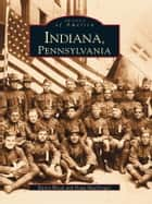 Indiana, Pennsylvania ebook by Karen Wood, Doug MacGregor