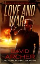 Love and War ebook by David Archer