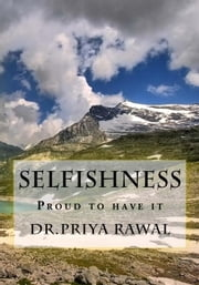 Selfishness ebook by Dr.Priya Rawal