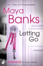 Letting Go: Surrender Trilogy Book 1 ebook by Maya Banks