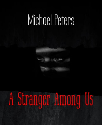 A Stranger Among Us ebook by Michael Peters