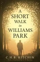 A Short Walk in Williams Park ebook by