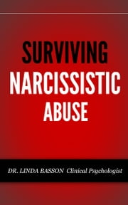 Surviving Narcissistic Abuse ebook by Dr. Linda Basson