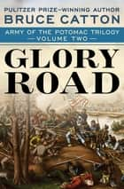 Glory Road eBook by Bruce Catton
