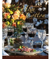 Cooking In High Cotton - The Cotton Country Collection ebook by The Junior League of Monroe, Inc.