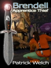 Brendell; Apprentice Thief ebook by Welch, Patrick