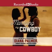 Marrying My Cowboy audiobook by Diana Palmer, Lindsey McKenna, Kate Pearce