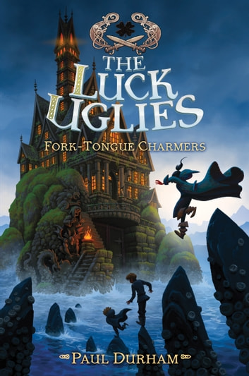 Luck Uglies #2: Fork-Tongue Charmers ebook by Paul Durham