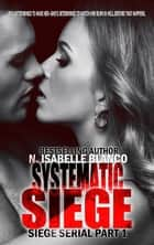 Systematic Siege #1 ebook by N. Isabelle Blanco