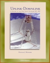 Uplink - Downlink: A History of the Deep Space Network 1957-1997, Mariner, Viking, Voyager, Galileo, Cassini Eras, DSN as a Scientific Instrument (NASA SP-2001-4227) ebook by Progressive Management