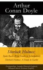 Sherlock Holmes: Späte Rache (Eine Studie in Scharlachrot) / Sherlock Holmes: A Study in Scarlet - Zweisprachige Ausgabe (Deutsch-Englisch) / Bilingual edition (German-English) ebook by