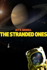 The Stranded Ones ebook by Jay B. Gaskill