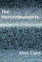 The Noctambulists ebook by Nino Cipri