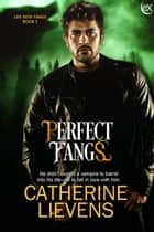 Perfect Fangs ebook by Catherine Lievens